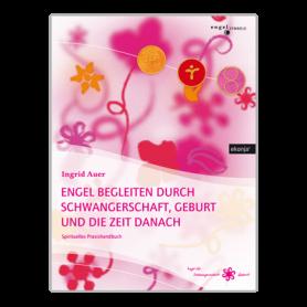 """Ingrid Auer - Buch """"Engel begleiten durch Schwangerschaft , Geburt und die Zeit danach"""""""