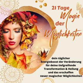 21 Tage - Magie der Möglichkeiten Vol.1