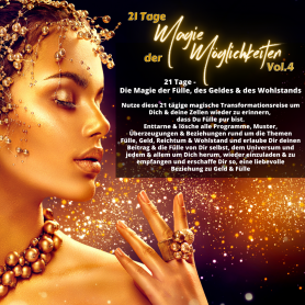 Magie der Möglichkeiten Vol.4 - Die Magie des Geldes, Fülle, Reichtums & Wohlstands