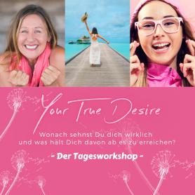 Your True Desire  - Tagesworkshop
