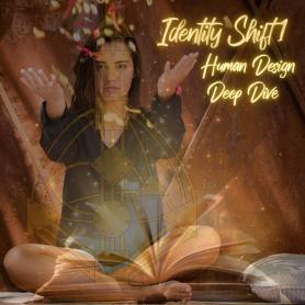 Identity Shift 1 - dein Deep Dive ins Human Design & zu Dir selbst