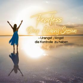 Fearless Session 03-21 - Urangst / Angst die Kontrolle zu haben