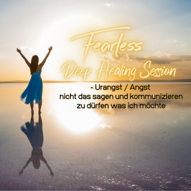Fearless Session 08-21- Urangst / Angst nicht sagen & kommunizieren zu dürfen